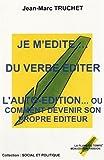 Telecharger Livres Je m edite du verbe editer L autoedition ou comment devenir son propre editeur (PDF,EPUB,MOBI) gratuits en Francaise