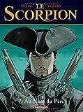 Le Scorpion - Tome 7 - Au nom du père
