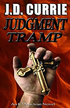Judgment Tramp (An Eb Maclean novel Book 2) (English Edition) di [Currie, J.D.]