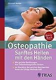 Osteopathie: Sanftes Heilen mit den Händen: Wie gezielte Berührungen Ihre Selbstheilungskräfte freisetzen