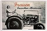 Unbekannt Blechschild 20x30 cm Frauen brauchen Abenteuer Traktor historisch Girl fun Metall Schild