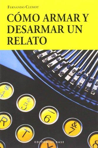 Como armar y desarmar un relato (Base Hispanica) por Fernando Clemot epub