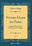 Notre-Dame de Paris, Vol. 2 - Adapted for Use in Schools and Colleges (Classic Reprint) - Forgotten Books - 19/04/2018