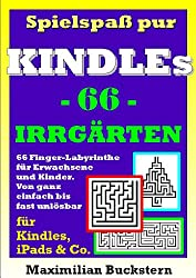 Spielspaß pur - 66 Irrgärten: Finger-Labyrinthe für Erwachsene & Kinder. Von ganz einfach bis fast unlösbar. PLUS GESCHENKAKTION (German Edition)