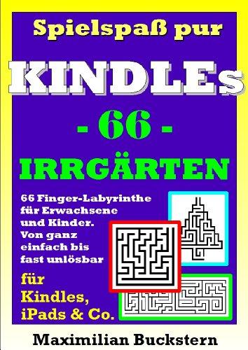 Spielspaß pur - 66 Irrgärten: Finger-Labyrinthe für Erwachsene & Kinder. Von ganz einfach bis fast unlösbar. PLUS GESCHENKAKTION