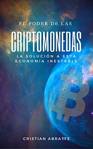 El poder de las criptomonedas: La solución a esta economía inestable