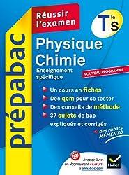 Physique-Chimie Tle S Enseignement spécifique - Prépabac Réussir l'examen: Cours et sujets corrigés bac - Terminale S
