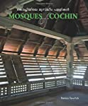 The book documents the surviving vernacular mosques of Cochin -- a  jewel of the trading culture of the Malabar Coast of Kerala, and where historic patterns of an urban trading culture remain visible in the buildings and layout of the city. Sited in ...