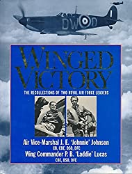 Winged Victory: A Last Look Back - The Personal Reflections of Two Royal Air Force Leaders