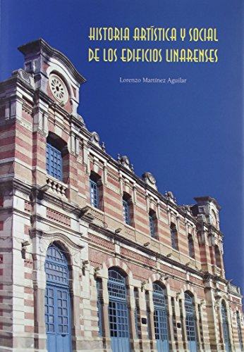 Historia artística y social de los edificios linarenses (Fuera de Colección)