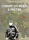 L'Europe est morte à Pristina - Format Kindle - 9782755616293 - 7,49 €