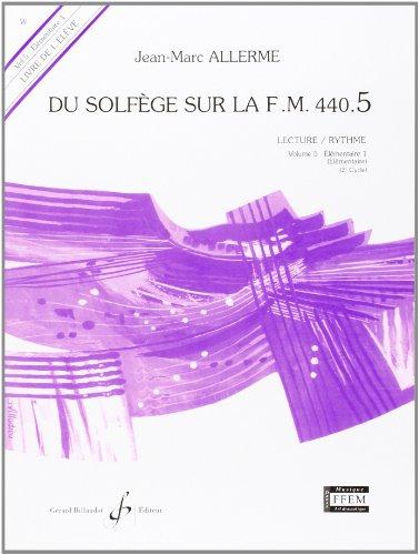 Du Solfege Sur la F.M. 440.5 - Lecture/Rythme - Eleve par Allerme Jean-Marc