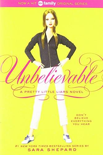 [ UNBELIEVABLE (PRETTY LITTLE LIARS (QUALITY) #04) ] by Shepard, Sara ( Author) Dec-2008 [ Paperback ]