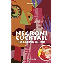Negroni cocktail. Una leggenda italiana (Italian Edition)