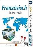 ASSiMiL Französisch in der Praxis - Audio-Plus-Sprachkurs: Fortgeschrittenenkurs für Deutschsprechende - Lehrbuch (Niveau B2-C1) + 4 Audio-CDs + 1 mp3-CD