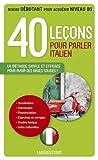 40 leçons pour parler italien...