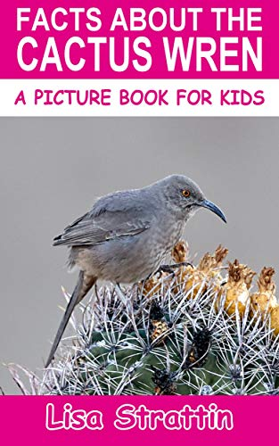 Facts About the Cactus Wren (A Picture Book for Kids, Vol 370) (English Edition)