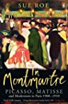 In Montmartre: Picasso, Matisse and M...