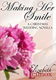 Making her Smile (A Christmas Wedding Novella Book 5)
