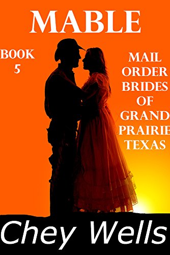 Mabel: Mail Order Bride of Grand Prairie Texas (Mail Order Brides of Grand Prairie Texas Book 5) (English Edition)