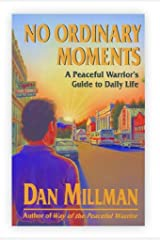 NO ORDINARY MOMENTS: A Peaceful Warrior's Guide to Daily Life (English Edition) Formato Kindle