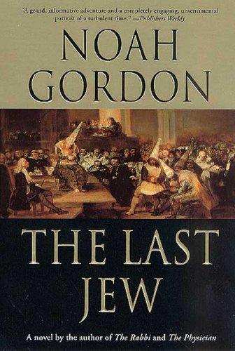 The Last Jew: A Novel of The Spanish Inquisition por Noah Gordon