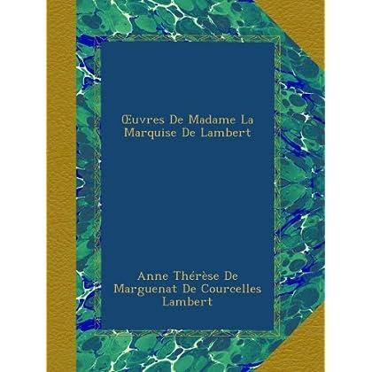 Œuvres De Madame La Marquise De Lambert