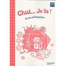 Chut... Je lis ! CP : Guide pédagogique