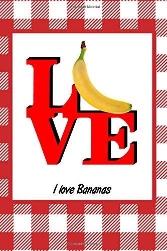 I Love Bananas: Picnic Food Writing Journal por Rob Cole