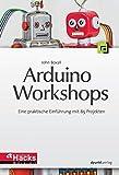 Arduino-Workshops: Eine praktische Einführung mit 65 Projekten (edition Make:) (c't Hardware Hacks Edition)