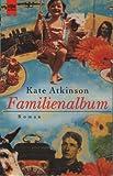 Familienalbum - Roman. - Kate Atkinson