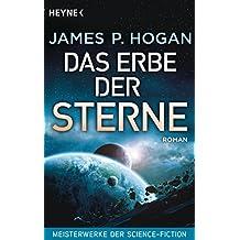 Das Erbe der Sterne: Roman - Meisterwerke der Science-Fiction (Riesen-Trilogie 1)