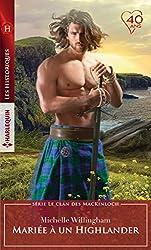 Mariée à un Highlander (Le clan des MacKinloch t. 1)