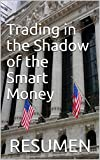 Trading in the Shadow of the Smart Money RESUMEN