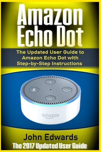 amazon-echo-dot-the-updated-user-guide-to-amazon-echo-dot-with-step-by-step-instructions-amazon-echo