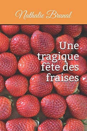 Une tragique fête des fraises