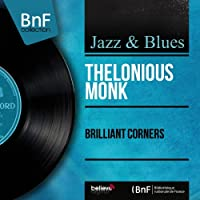 Brilliant Corners (feat. Sonny Rollins, Max Roach, Oscar Pettiford, Clark Terry, Paul Chambers) [Mono Version]