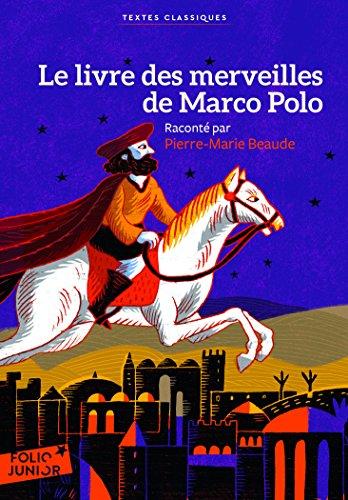 Le livre des merveilles de Marco Polo par Pierre-Marie Beaude
