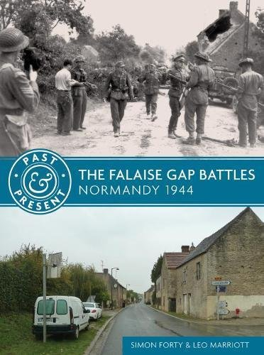 The Falaise Gap Battles: Normandy 1944 (Past & Present)