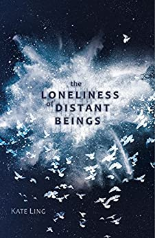 The Loneliness of Distant Beings: Book 1 (Ventura Saga) by [Ling, Kate]