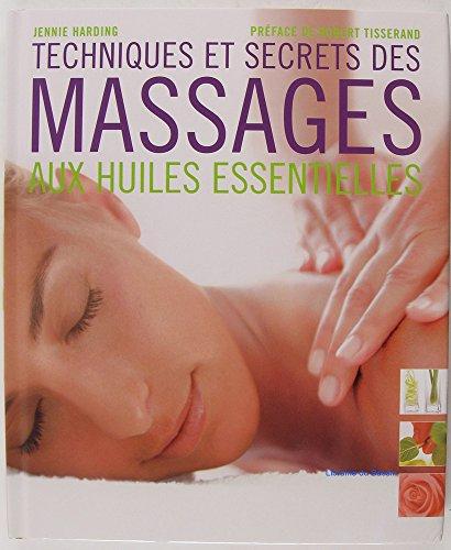 Techniques et secrets des massages aux huiles essentielles