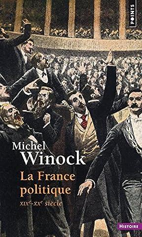 Histoire Contemporaine Politique Et Sociale - La France politique : XIXe - XXe