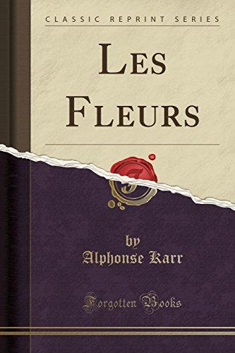 Les Fleurs (Classic Reprint)