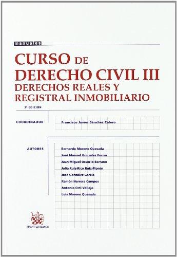 Curso de Derecho Civil III Derechos Reales y Registral Inmobiliario (Manuales (tirant))