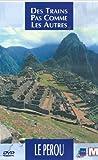 Des trains pas comme les autres : Le Pérou