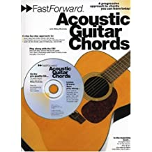 Fast Forward - Acoustic Guitar Chords: A Progressive Apprach to Chords You Can Learn Today! (Fast Forward (Music Sales))