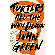 Turtles All The Way Down : John Green