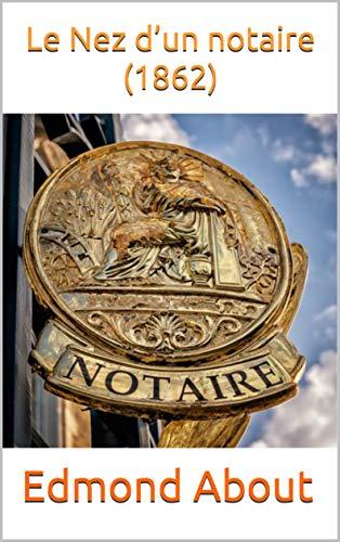 Le Nez D'un Notaire (1862) por Edmond About Gratis