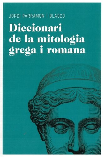 Diccionari de mitologia grega i romana (Aula) por Jordi Parramon Blasco