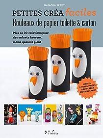 Petites créa faciles : Rouleaux papier toilette & carton par Natacha Seret